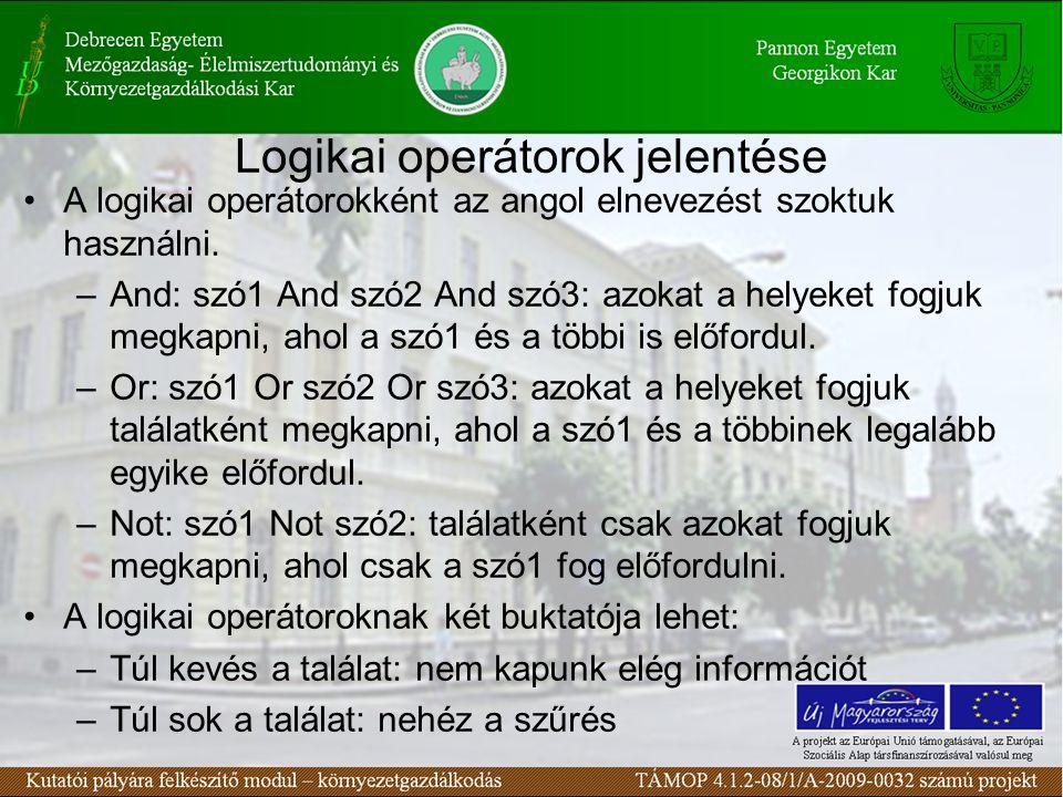 Logikai operátorok jelentése A logikai operátorokként az angol elnevezést szoktuk használni.