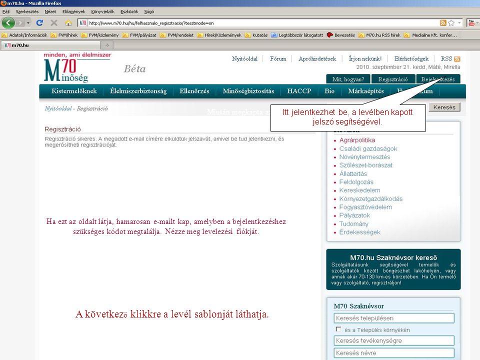 Ha ezt az oldalt látja, hamarosan e-mailt kap, amelyben a bejelentkezéshez szükséges kódot megtalálja.