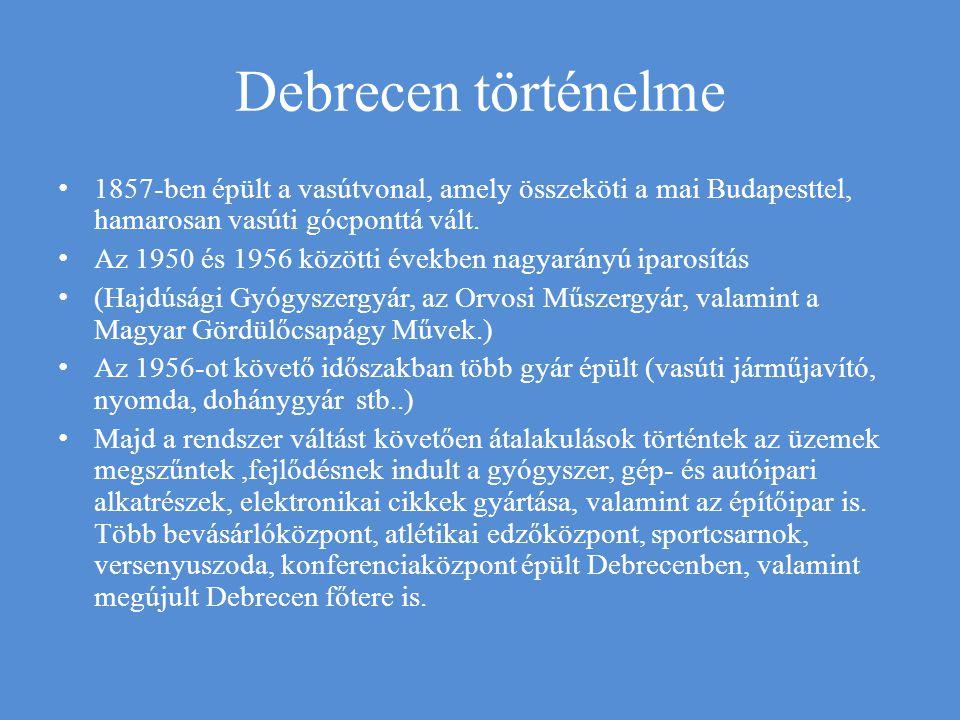 Debrecen, mint regionális központ A trianoni békeszerződések után Nagyváradtól kellet átvennie a regionális szerepkört.
