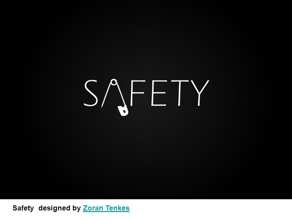 Safety designed by Zoran TenkesZoran Tenkes