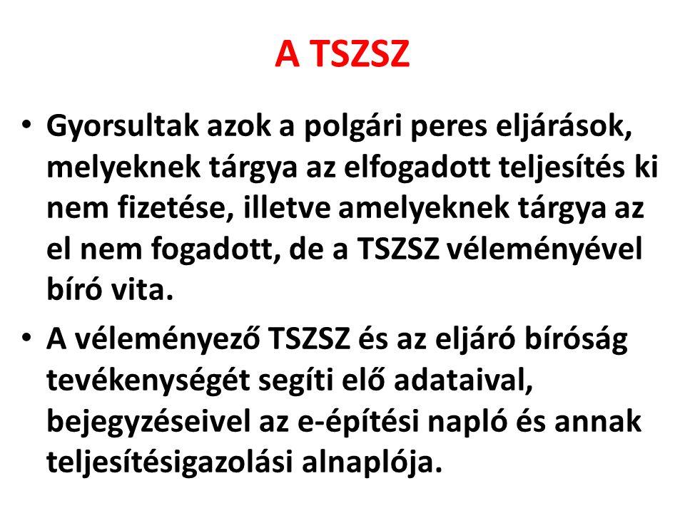 A TSZSZ Gyorsultak azok a polgári peres eljárások, melyeknek tárgya az elfogadott teljesítés ki nem fizetése, illetve amelyeknek tárgya az el nem foga