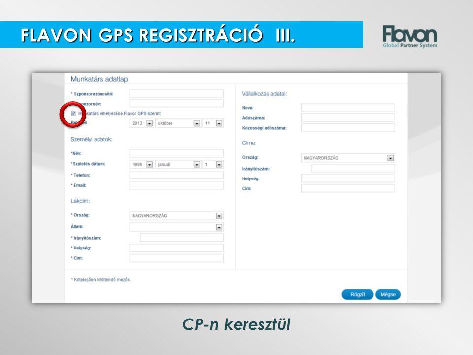 CP-n keresztül FLAVON GPS REGISZTRÁCIÓ III. FLAVON GPS REGISZTRÁCIÓ III.
