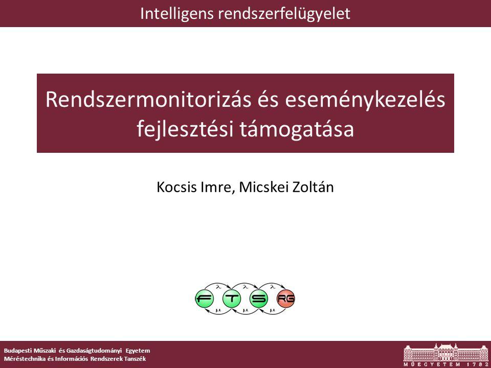 1 Budapesti Műszaki és Gazdaságtudományi Egyetem Méréstechnika és Információs Rendszerek Tanszék Rendszermonitorizás és eseménykezelés fejlesztési tám