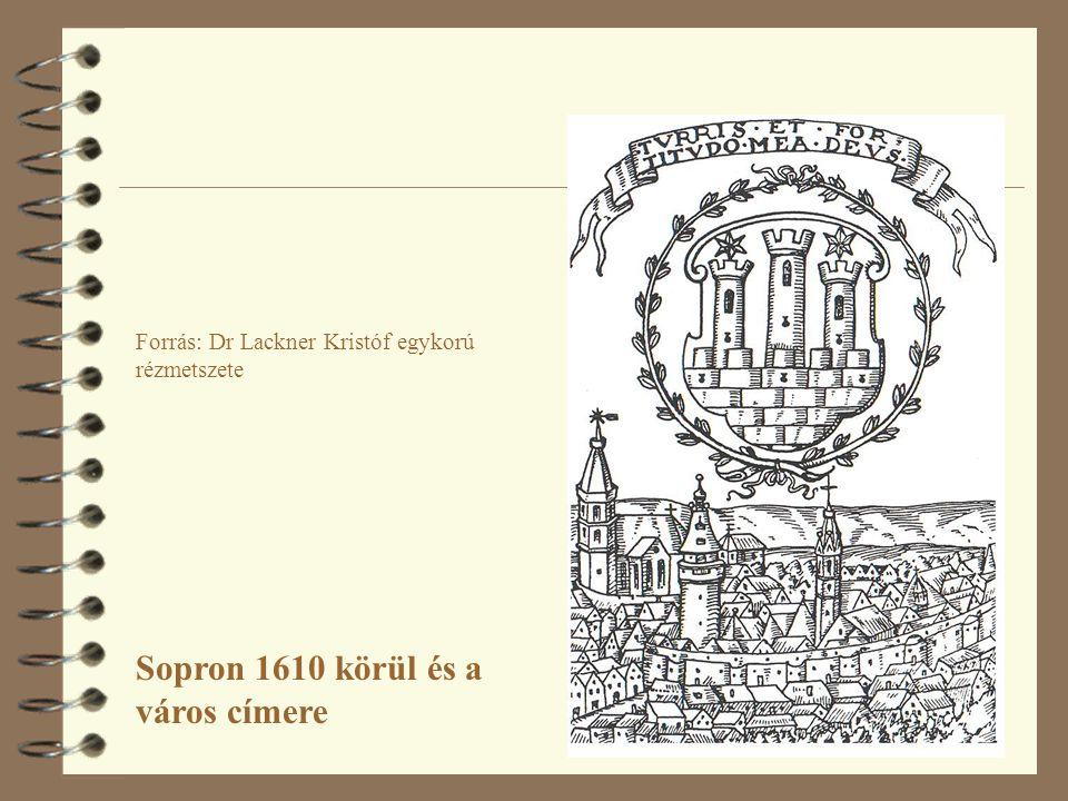 Forrás: Dr Lackner Kristóf egykorú rézmetszete Sopron 1610 körül és a város címere