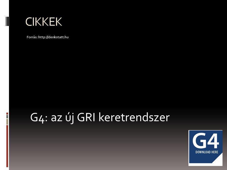 CIKKEK G4: az új GRI keretrendszer Forrás: http://denkstatt.hu