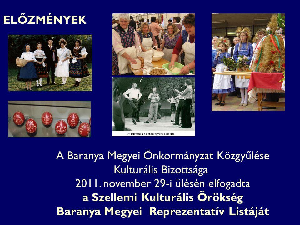 ELŐZMÉNYEK A Baranya Megyei Önkormányzat Közgyűlése Kulturális Bizottsága 2011.