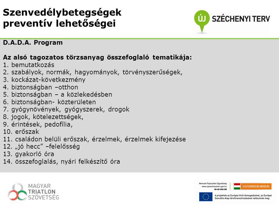 D.A.D.A. Program Az alsó tagozatos törzsanyag összefoglaló tematikája: 1. bemutatkozás 2. szabályok, normák, hagyományok, törvényszerűségek, 3. kockáz