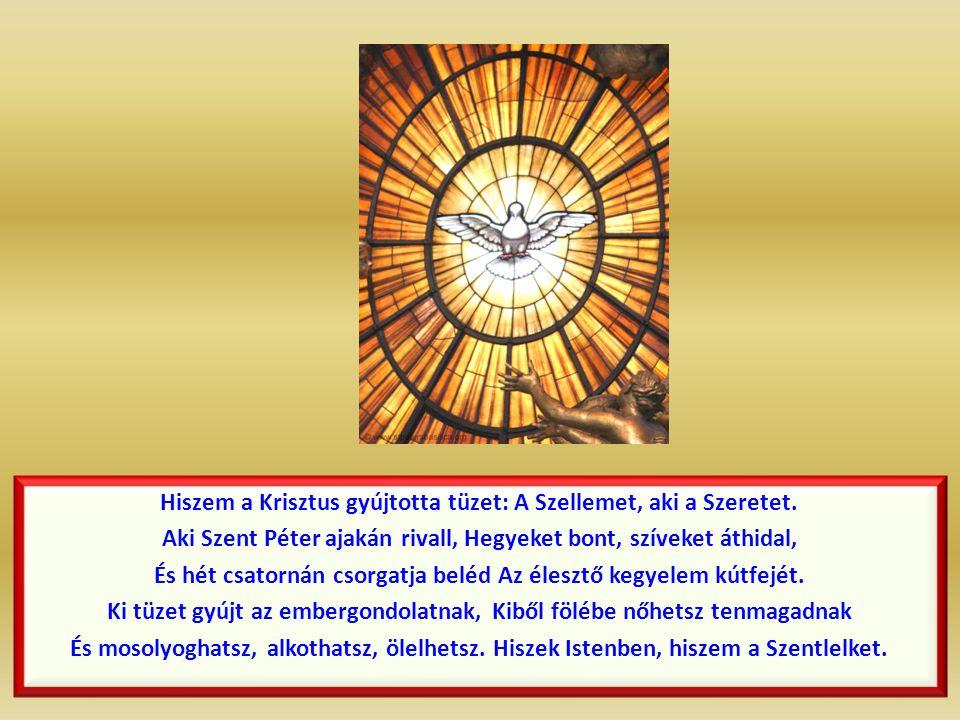 Égnek és földnek testté vált frigyét: Hiszem a Krisztust, hiszem az Igét.