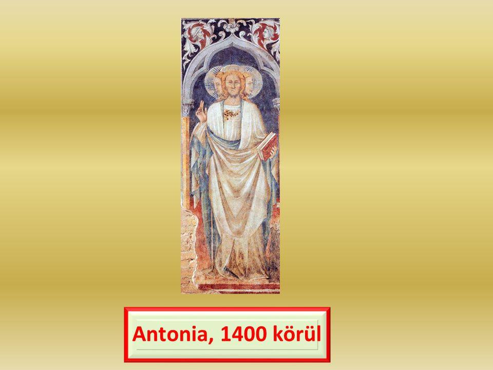 Antonia, 1400 körül