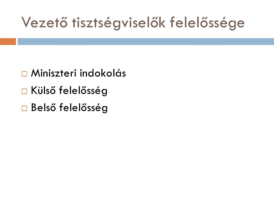 Vezető tisztségviselők felelőssége  Miniszteri indokolás  Külső felelősség  Belső felelősség