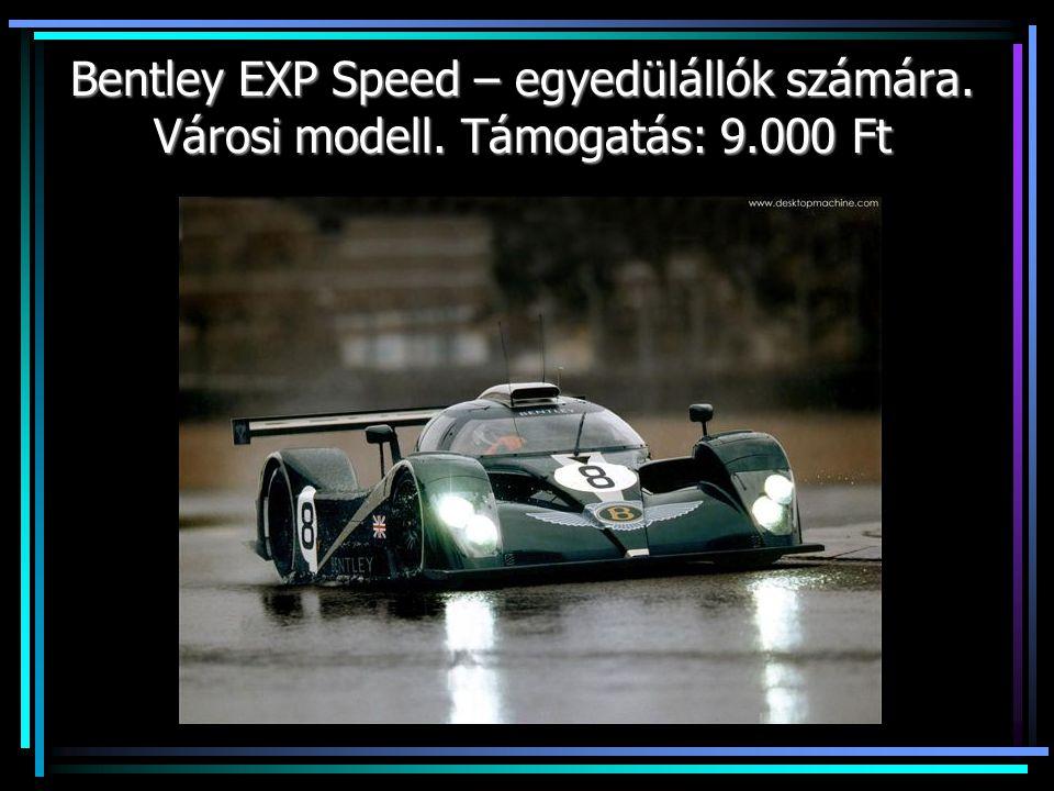 Bentley EXP Speed – egyedülállók számára. Városi modell. Támogatás: 9.000 Ft