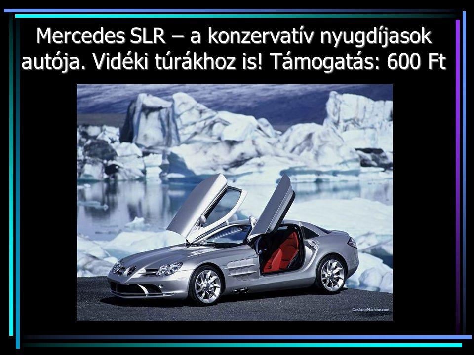 Mercedes SLR – a konzervatív nyugdíjasok autója. Vidéki túrákhoz is! Támogatás: 600 Ft