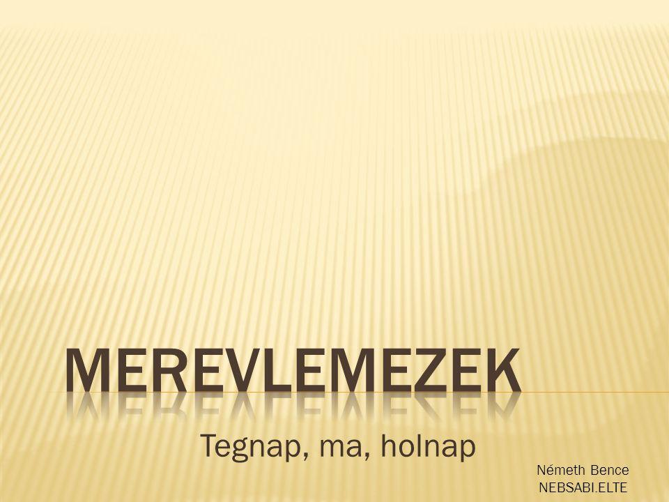 Tegnap, ma, holnap Németh Bence NEBSABI.ELTE