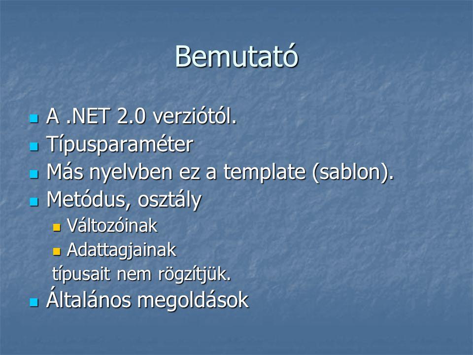 Bemutató A.NET 2.0 verziótól. A.NET 2.0 verziótól.