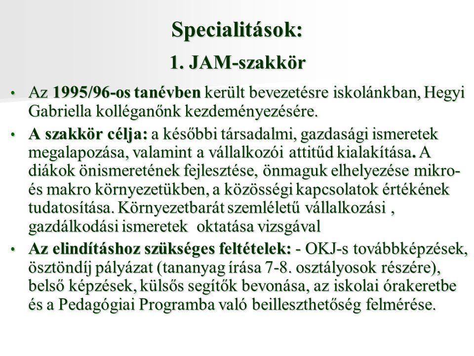 Specialitások: 1.