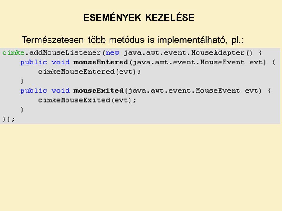 Természetesen több metódus is implementálható, pl.: