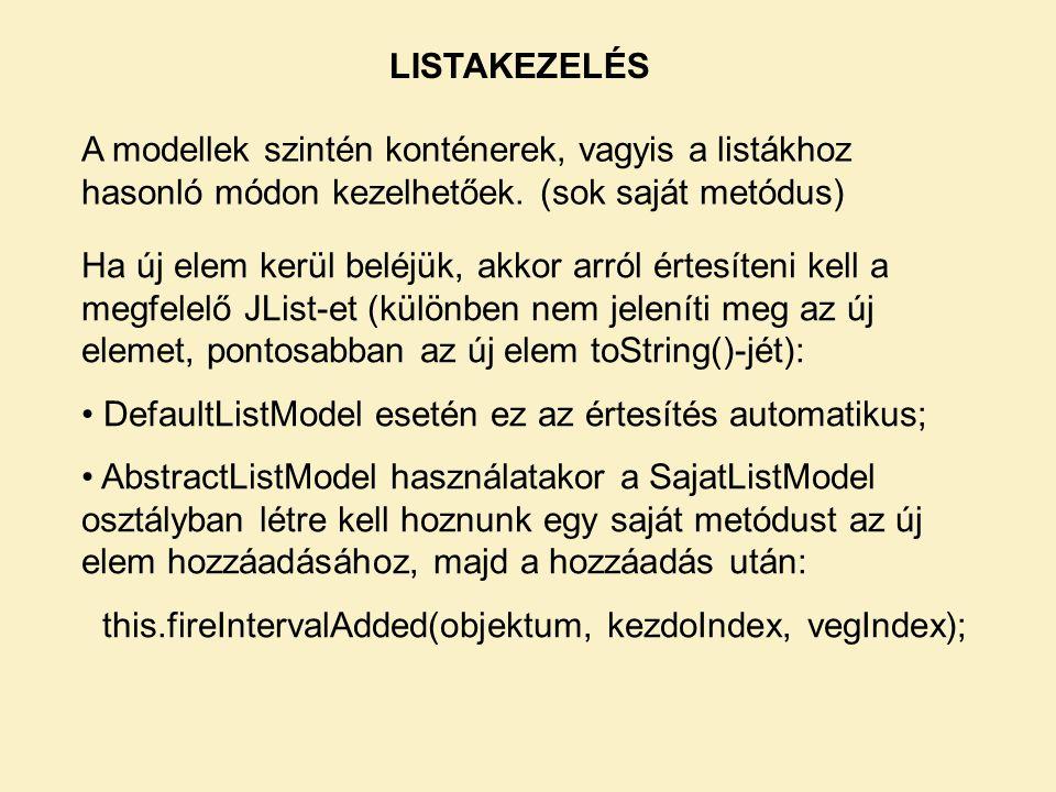 LISTAKEZELÉS A modellek szintén konténerek, vagyis a listákhoz hasonló módon kezelhetőek.