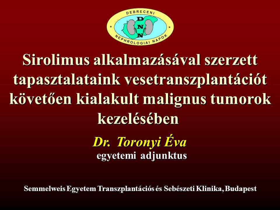 RAPAMYCIN INDIKÁCIÓ Transplantatum rejectiójának prophylaxisa Chronicus allograft nephropathia kezelése Calcineurin inhibitor toxicitás esetén therápia Antiproliferativ hatás tumoros betegek kezelésére.