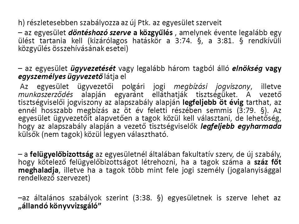 h) részletesebben szabályozza az új Ptk.