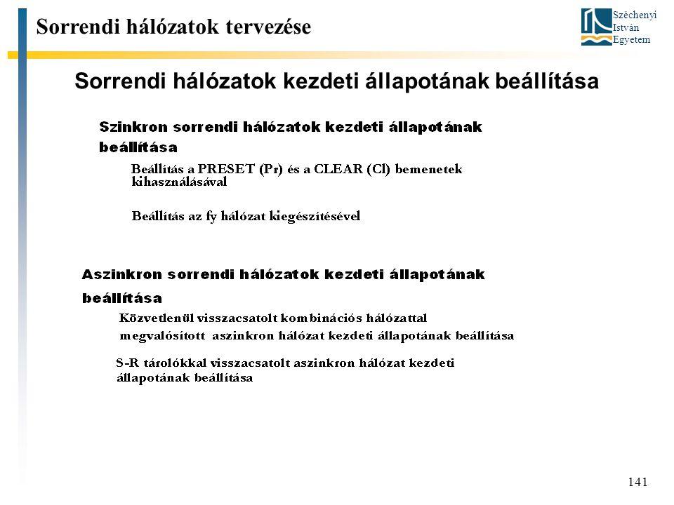 Széchenyi István Egyetem 141 Sorrendi hálózatok kezdeti állapotának beállítása Sorrendi hálózatok tervezése