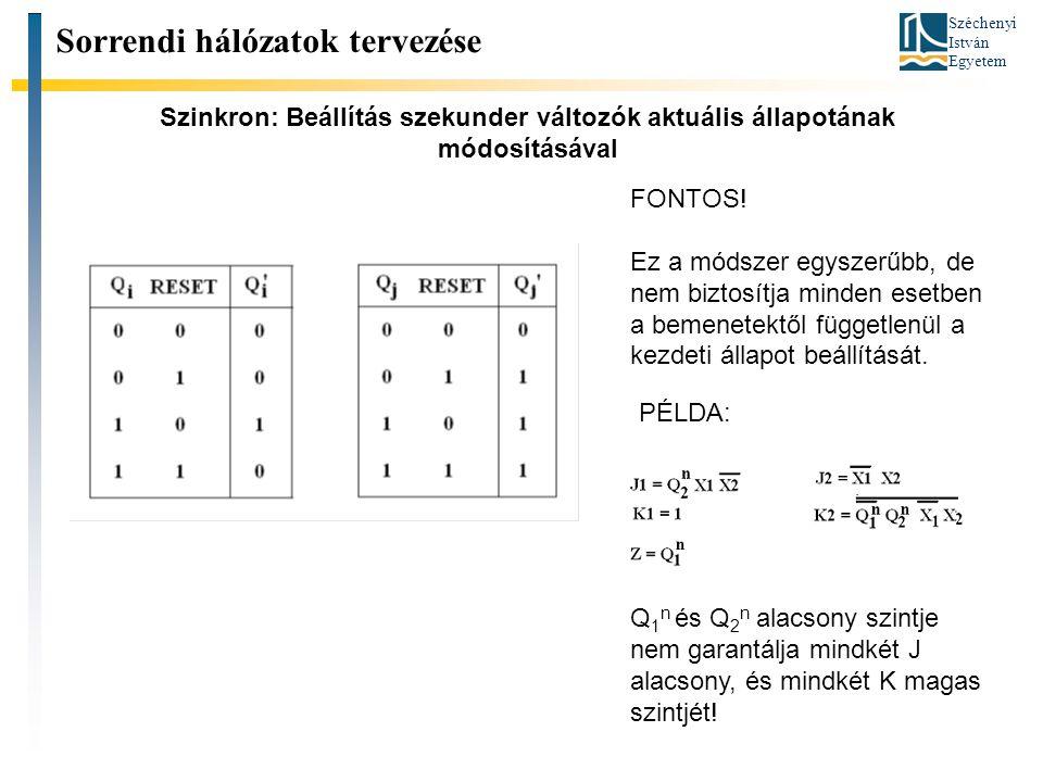 Széchenyi István Egyetem Szinkron: Beállítás szekunder változók aktuális állapotának módosításával FONTOS.