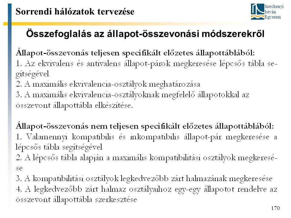 Széchenyi István Egyetem 170 Összefoglalás az állapot-összevonási módszerekről Sorrendi hálózatok tervezése