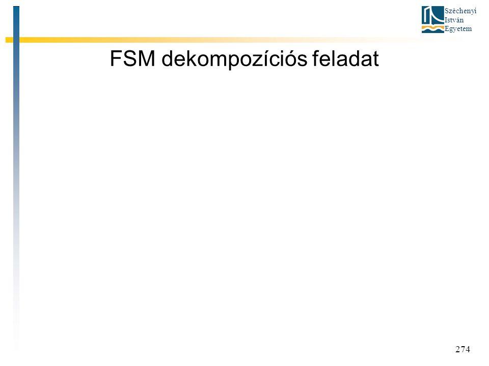 Széchenyi István Egyetem 274 FSM dekompozíciós feladat