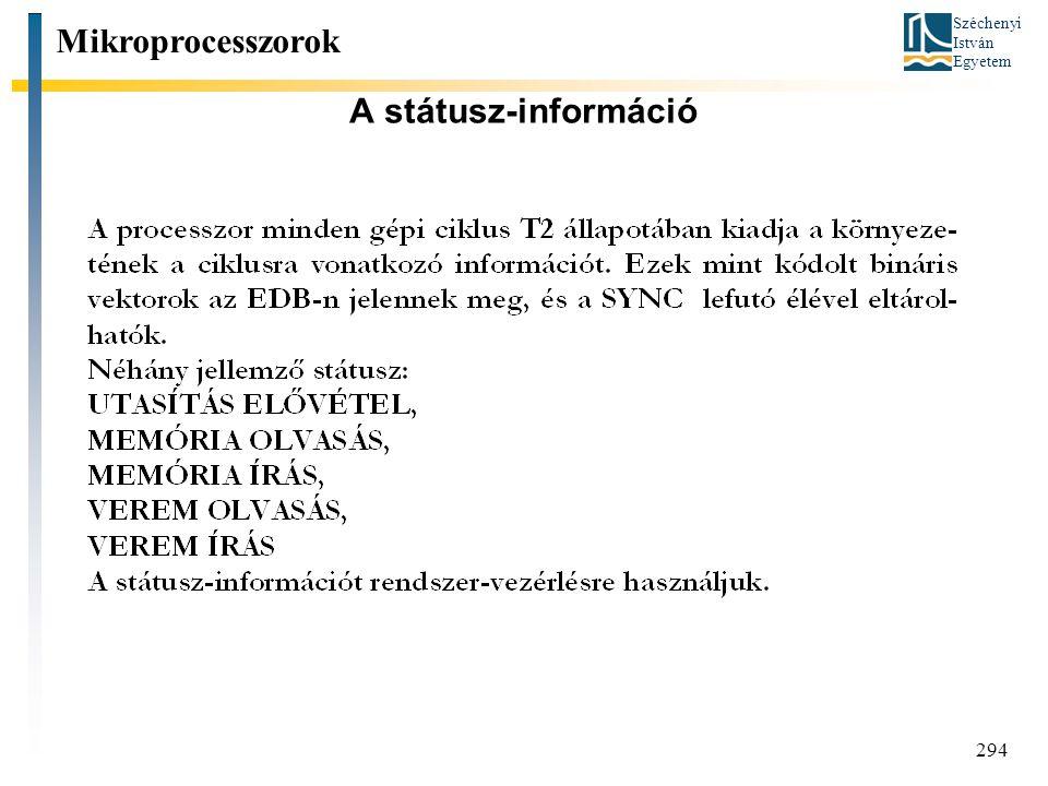Széchenyi István Egyetem 294 A státusz-információ Mikroprocesszorok