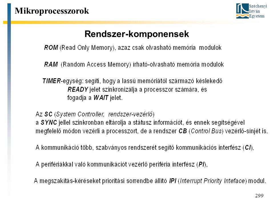 Széchenyi István Egyetem 299 Rendszer-komponensek Mikroprocesszorok