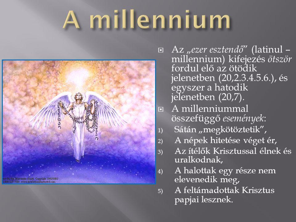 """ Az """" ezer esztendő """" (latinul – millennium) kifejezés ötször fordul elő az ötödik jelenetben (20,2.3.4.5.6.), és egyszer a hatodik jelenetben (20,7)"""