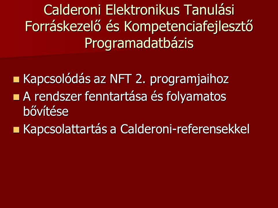 Calderoni Elektronikus Tanulási Forráskezelő és Kompetenciafejlesztő Programadatbázis Kapcsolódás az NFT 2. programjaihoz Kapcsolódás az NFT 2. progra