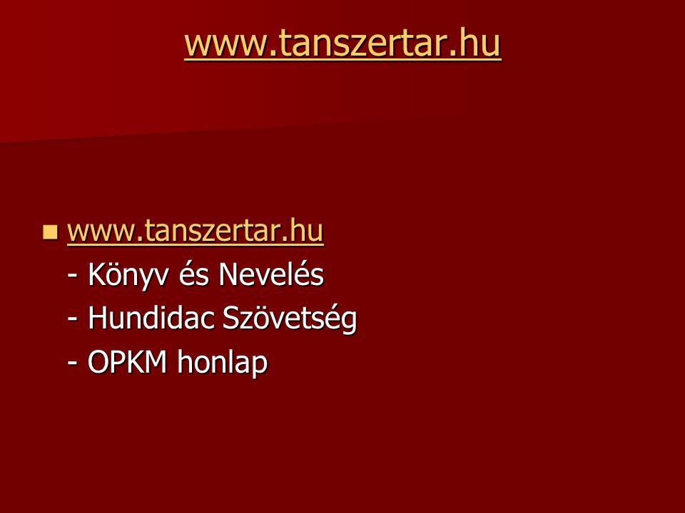 www.tanszertar.hu www.tanszertar.hu www.tanszertar.hu www.tanszertar.hu - Könyv és Nevelés - Hundidac Szövetség - OPKM honlap
