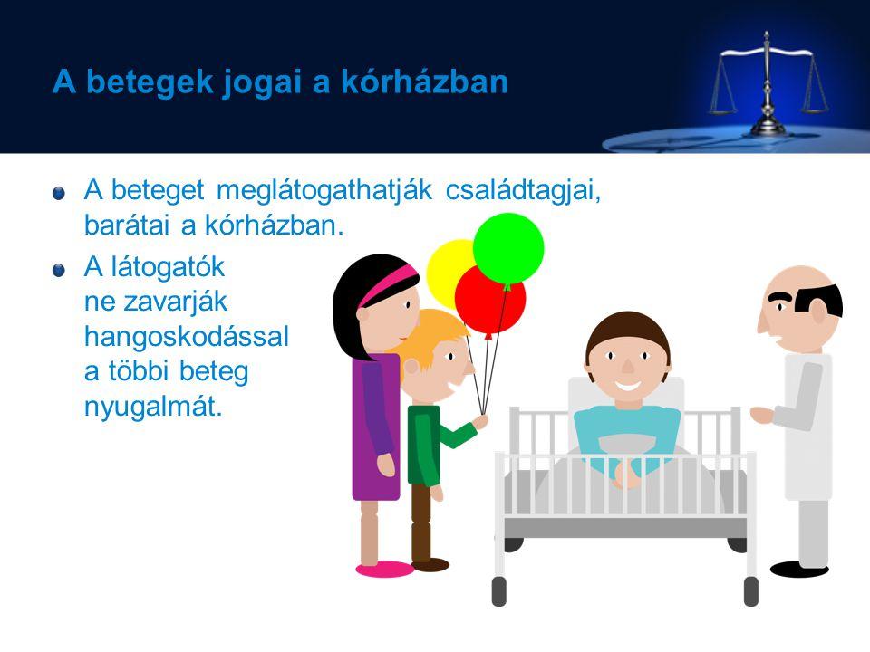A beteget meglátogathatják családtagjai, barátai a kórházban.