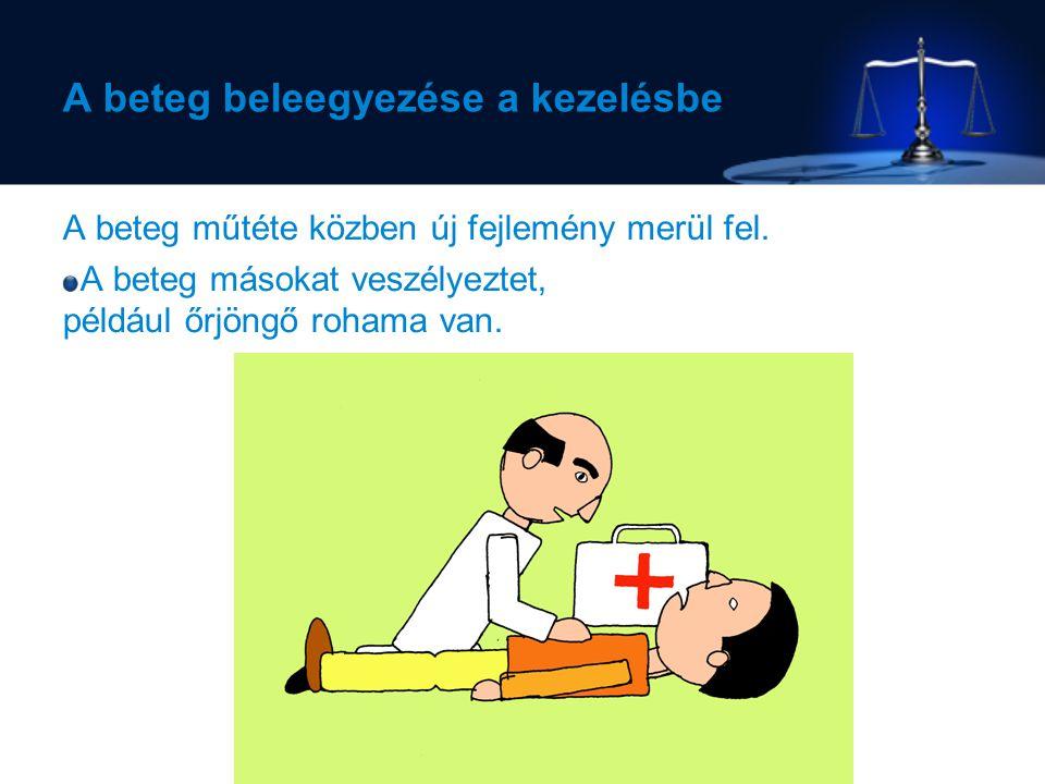 A beteg beleegyezése a kezelésbe A beteg műtéte közben új fejlemény merül fel.