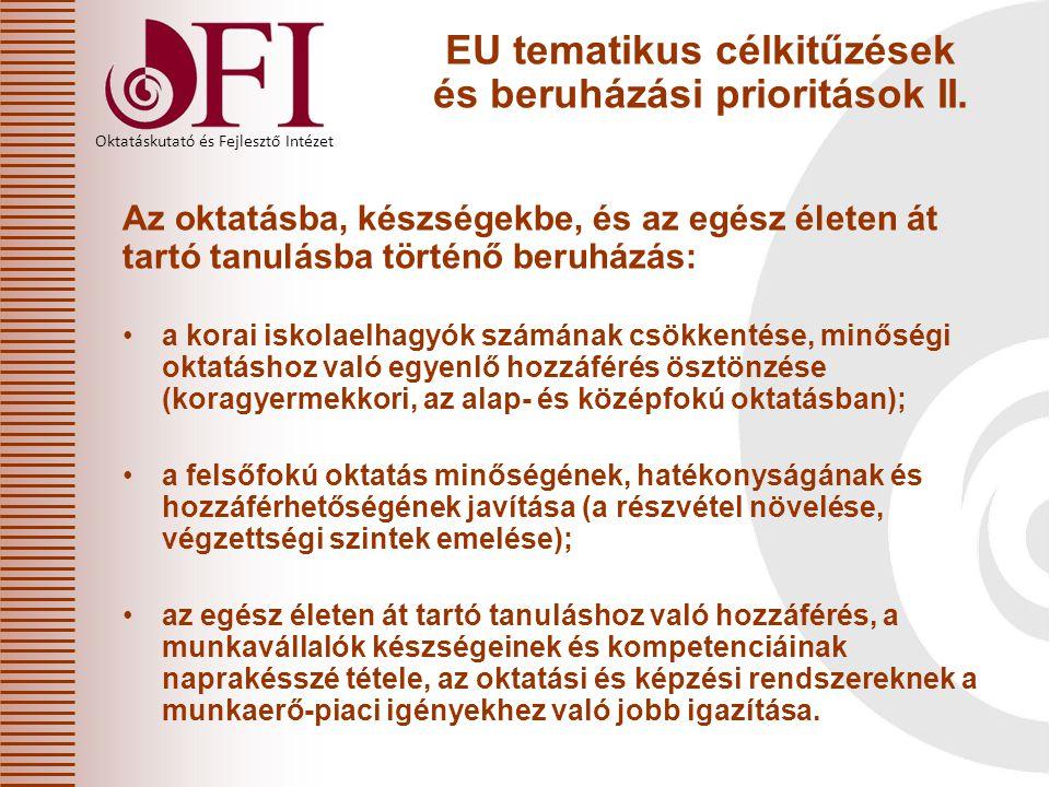 Oktatáskutató és Fejlesztő Intézet EU tematikus célkitűzések és beruházási prioritások II. Az oktatásba, készségekbe, és az egész életen át tartó tanu