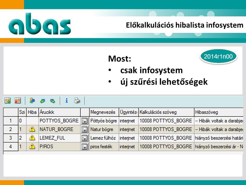 Előkalkulációs hibalista infosystem Most: csak infosystem új szűrési lehetőségek 2014r1n00