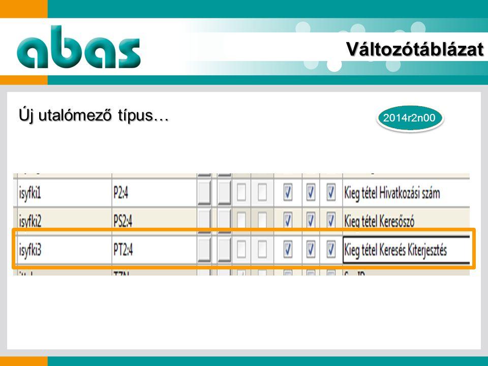 2014r2n00 Változótáblázat Új utalómező típus…