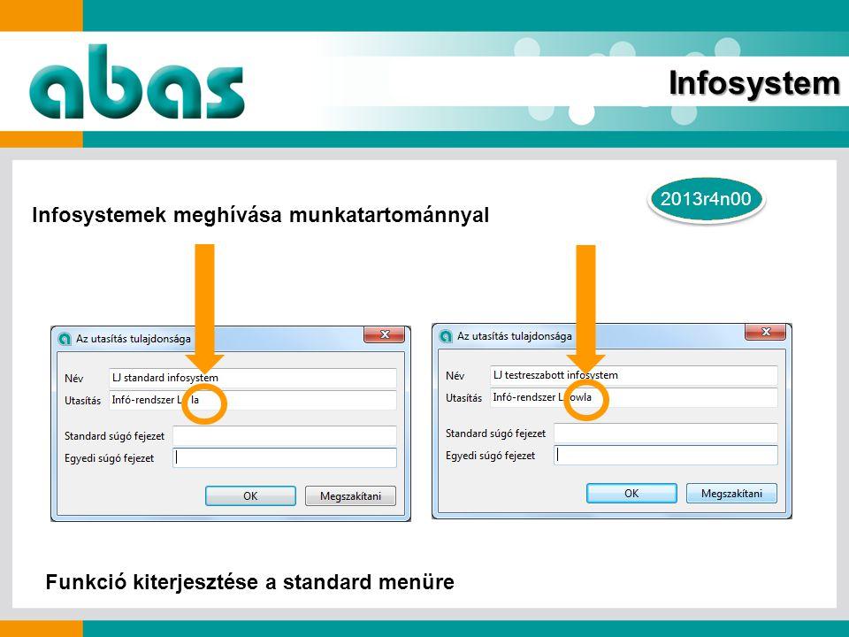 2013r4n00 Infosystemek meghívása munkatartománnyal Funkció kiterjesztése a standard menüre Infosystem