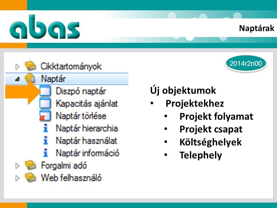 Új objektumok Projektekhez Projekt folyamat Projekt csapat Költséghelyek Telephely 2014r2n00 Naptárak