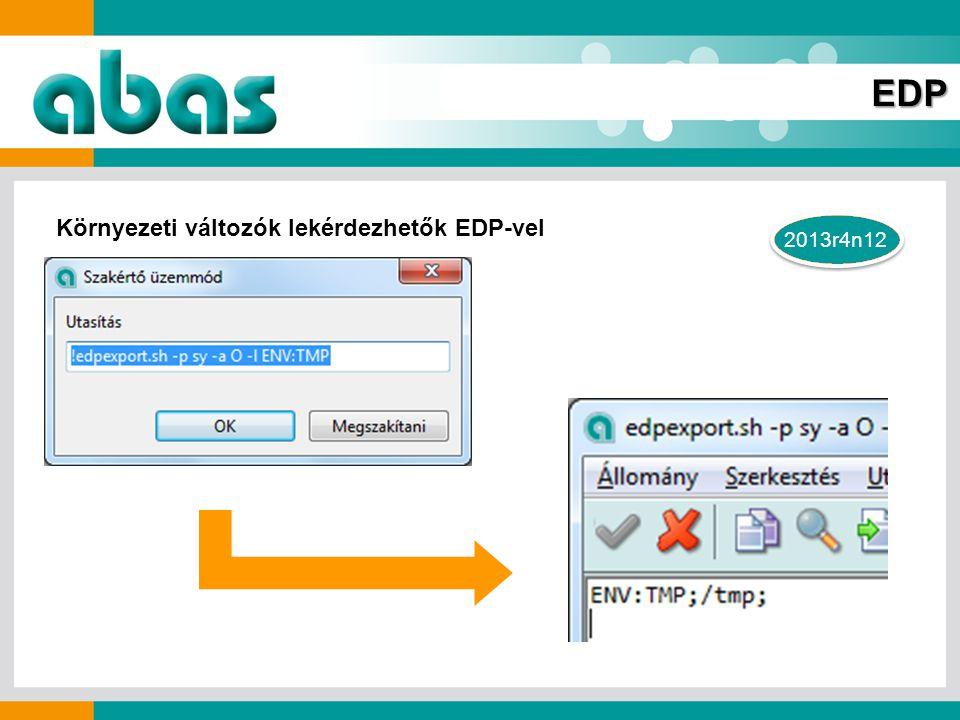 2013r4n12 EDP Környezeti változók lekérdezhetők EDP-vel