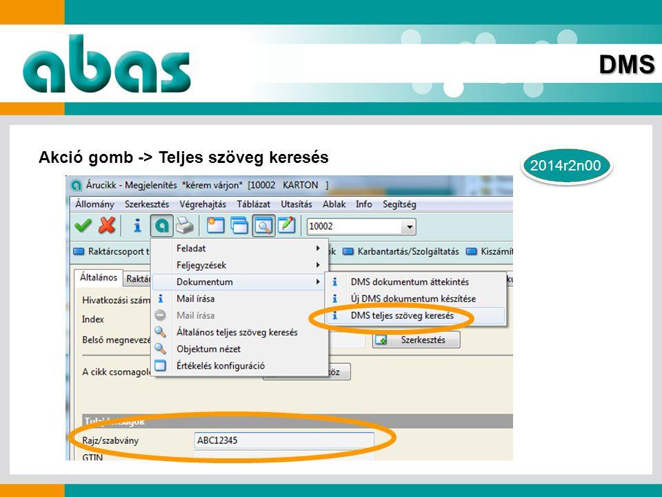 DMS 2014r2n00 2013r4n0 Akció gomb -> Teljes szöveg keresés
