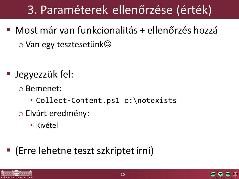 3. Paraméterek ellenőrzése (érték)  Most már van funkcionalitás + ellenőrzés hozzá o Van egy tesztesetünk  Jegyezzük fel: o Bemenet: Collect-Content