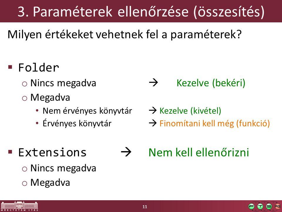 3. Paraméterek ellenőrzése (összesítés) Milyen értékeket vehetnek fel a paraméterek.