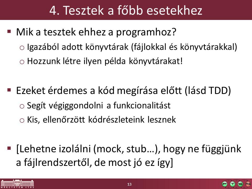 4. Tesztek a főbb esetekhez  Mik a tesztek ehhez a programhoz.
