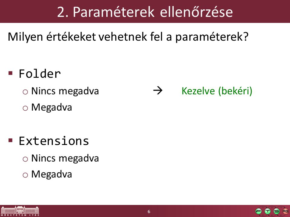 2. Paraméterek ellenőrzése Milyen értékeket vehetnek fel a paraméterek.