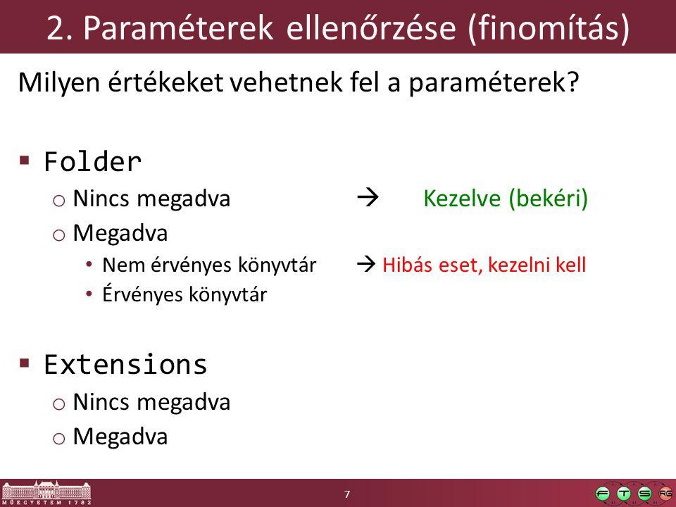 2. Paraméterek ellenőrzése (finomítás) Milyen értékeket vehetnek fel a paraméterek.