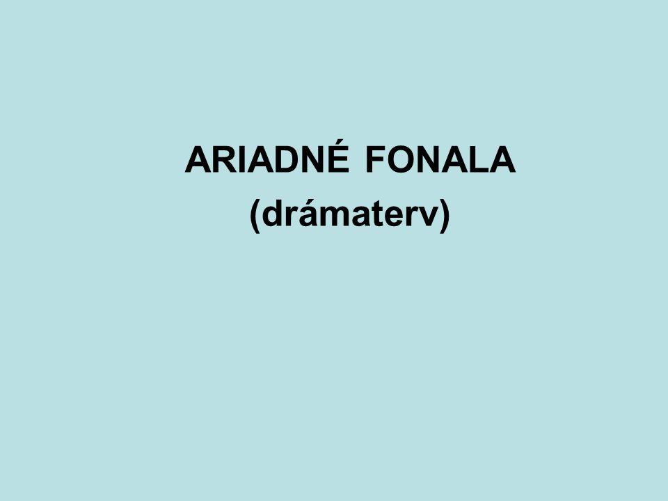 ARIADNÉ FONALA (drámaterv)