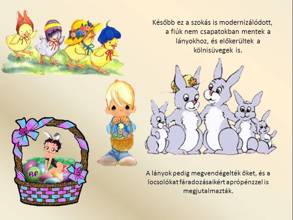 Persze a húsvéti locsolóversek sem maradhattak el, népköltészetünk gazdag tárházát kínálja a különböző rigmusoknak.