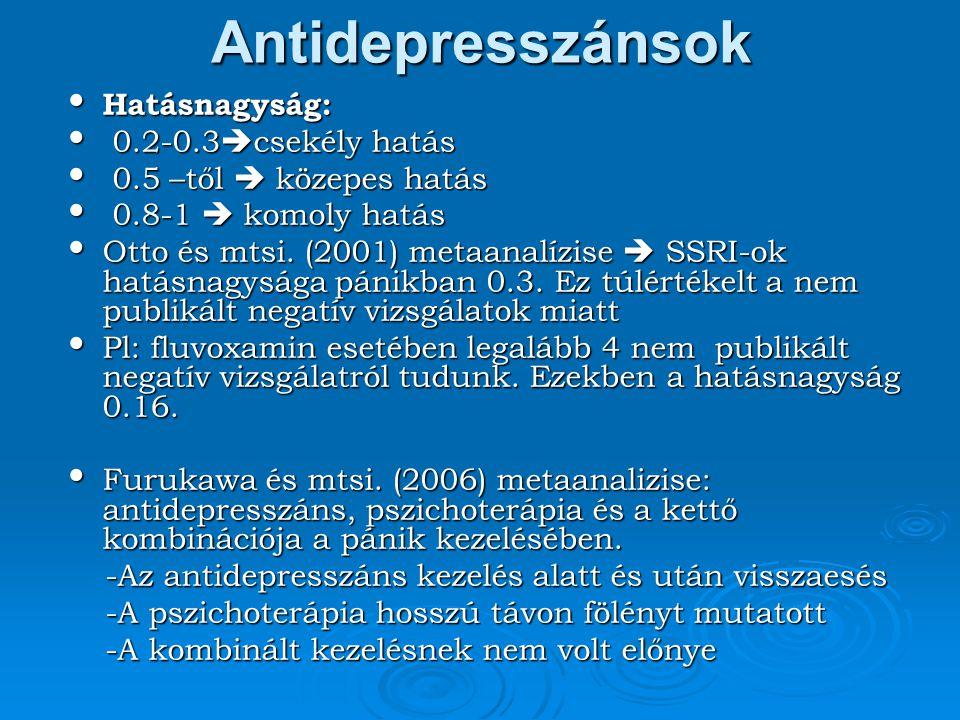 Antidepresszánsok Hatásnagyság: Hatásnagyság: 0.2-0.3  csekély hatás 0.2-0.3  csekély hatás 0.5 –től  közepes hatás 0.5 –től  közepes hatás 0.8-1