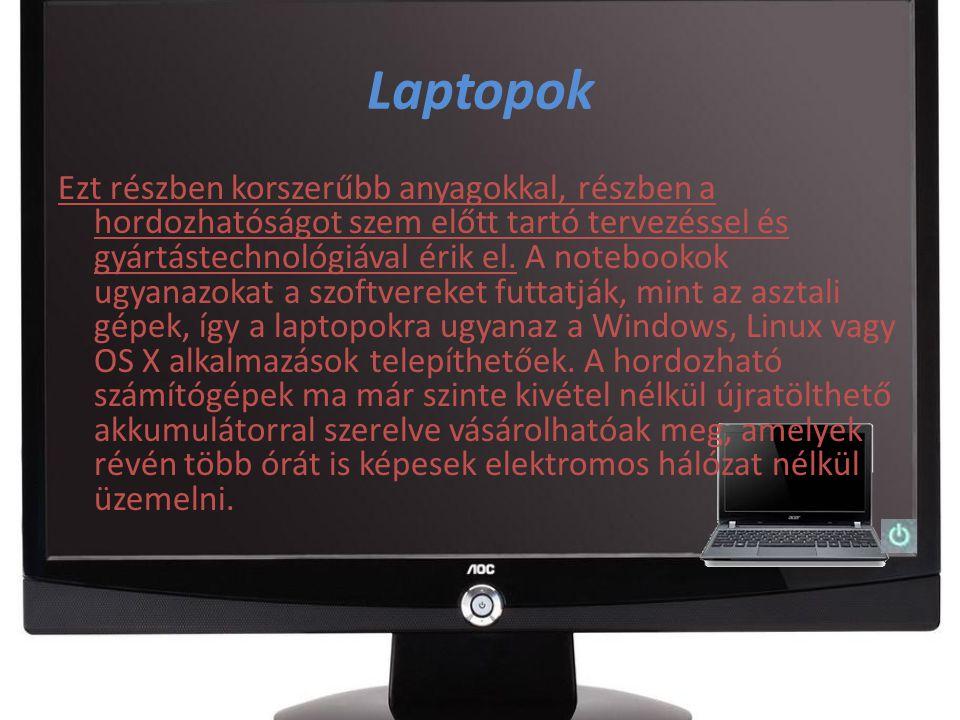 Laptopok Ezt részben korszerűbb anyagokkal, részben a hordozhatóságot szem előtt tartó tervezéssel és gyártástechnológiával érik el. A notebookok ugya